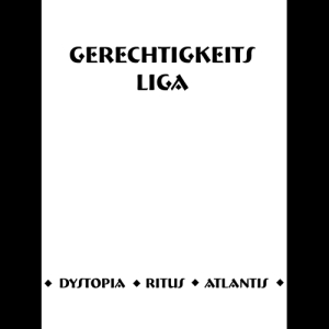 Gerechtigkeits Liga - Dystopia/Ritus/Atlantis, 2x tape box (includes Dystopia as digital download) on Aufnahme +  Wiedergabe, out 25th of May 2013